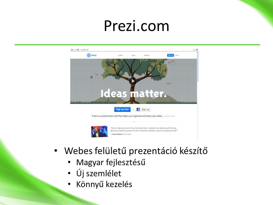 Prezi.com • Webes felületű prezentáció készítő • Magyar fejlesztésű • Új szemlélet • Könnyű kezelés