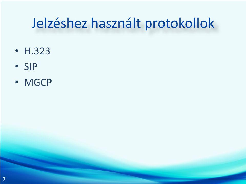 7 Jelzéshez használt protokollok • H.323 • SIP • MGCP