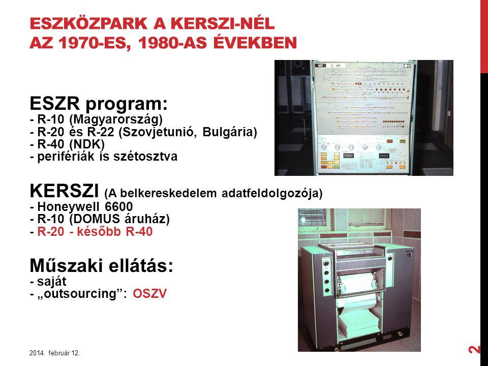 ESZKÖZPARK A KERSZI-NÉL AZ 1970-ES, 1980-AS ÉVEKBEN ESZR program: - R-10 (Magyarország) - R-20 és R-22 (Szovjetunió, Bulgária) - R-40 (NDK) - periféri