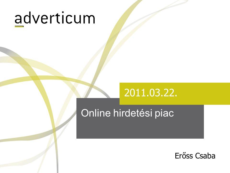 Online hirdetési piac 2011.03.22. Erőss Csaba