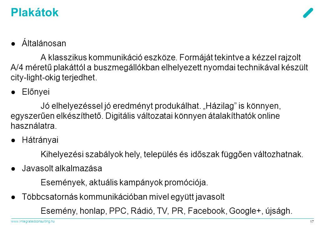 www.integratedconsulting.hu 17 Plakátok ●Általánosan A klasszikus kommunikáció eszköze.