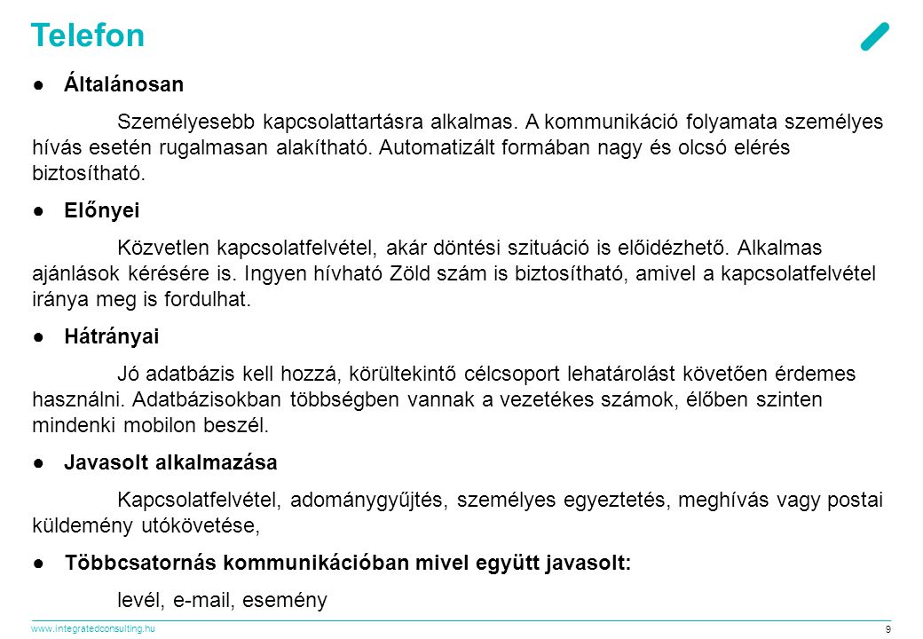 www.integratedconsulting.hu 9 Telefon ●Általánosan Személyesebb kapcsolattartásra alkalmas.