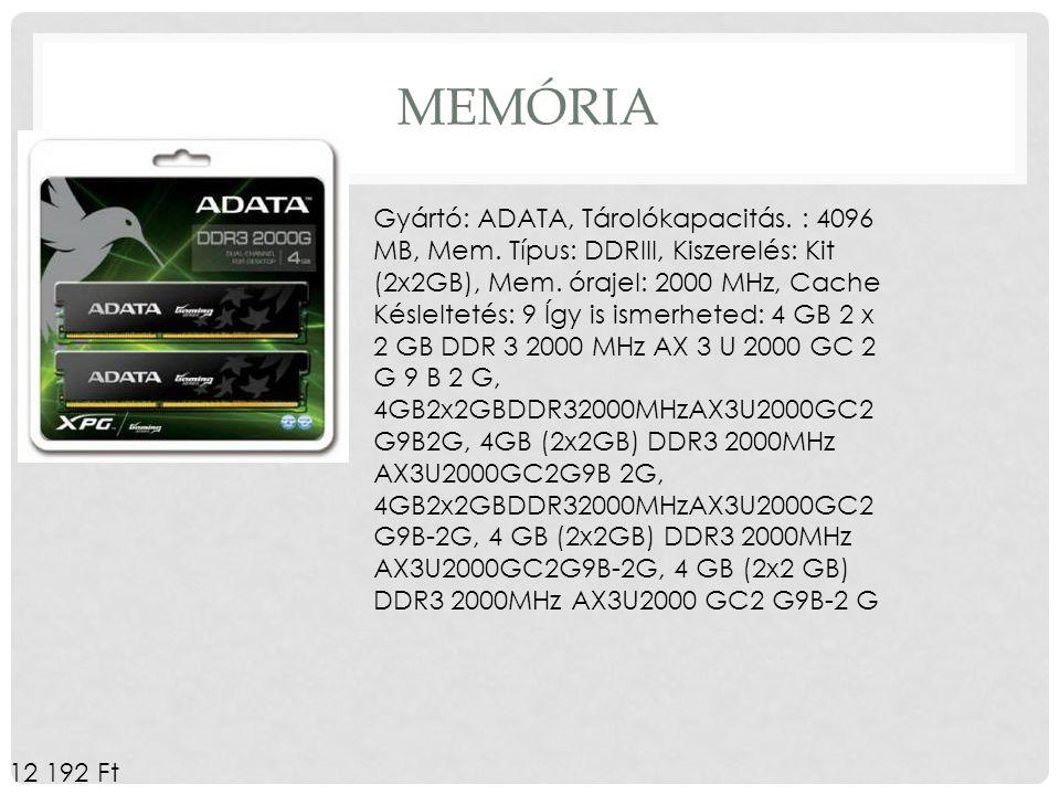 MEMÓRIA Gyártó: ADATA, Tárolókapacitás. : 4096 MB, Mem. Típus: DDRIII, Kiszerelés: Kit (2x2GB), Mem. órajel: 2000 MHz, Cache Késleltetés: 9 Így is ism