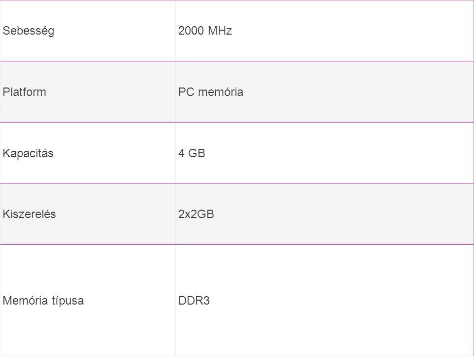 Sebesség2000 MHz PlatformPC memória Kapacitás4 GB Kiszerelés2x2GB Memória típusaDDR3