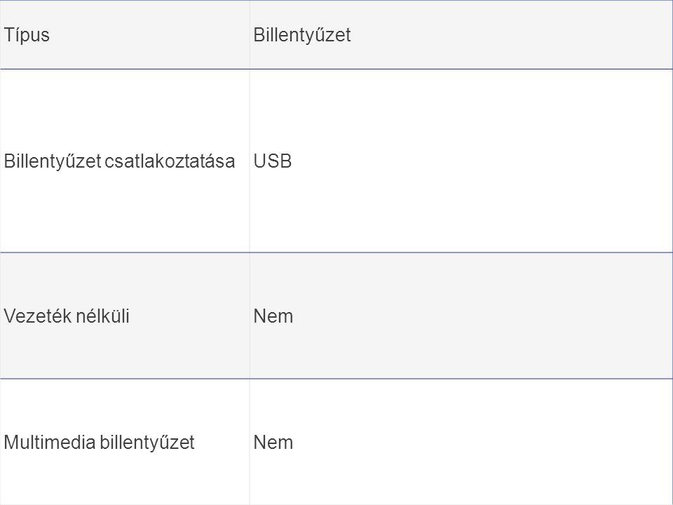 TípusBillentyűzet Billentyűzet csatlakoztatásaUSB Vezeték nélküliNem Multimedia billentyűzetNem