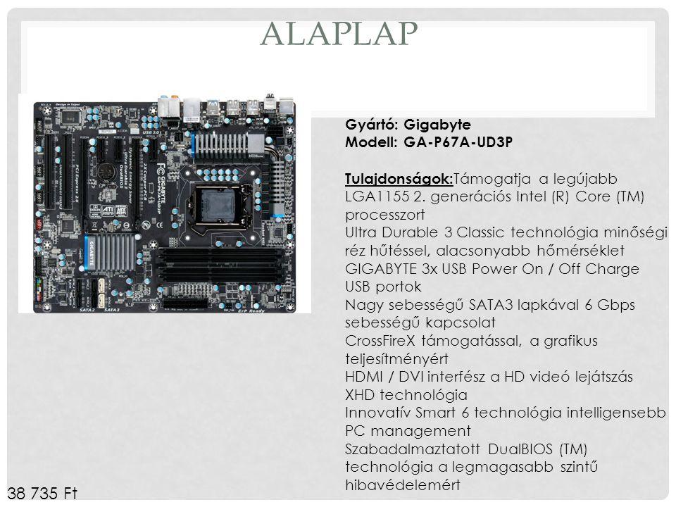 ALAPLAP Gyártó: Gigabyte Modell: GA-P67A-UD3P Tulajdonságok: Támogatja a legújabb LGA1155 2. generációs Intel (R) Core (TM) processzort Ultra Durable