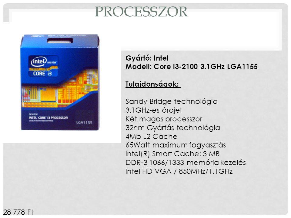 PROCESSZOR Gyártó: Intel Modell: Core i3-2100 3.1GHz LGA1155 Tulajdonságok: Sandy Bridge technológia 3.1GHz-es órajel Két magos processzor 32nm Gyártá