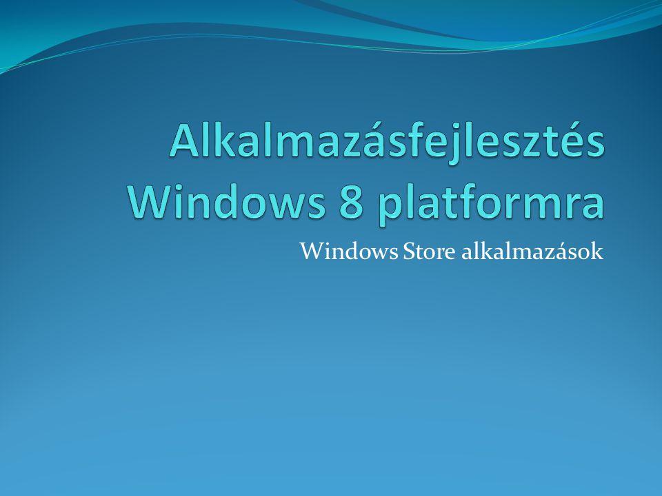 Windows Runtime (WinRT)  Adattárolás  Könyvtár/fájl műveletek  FilePicker, keresés, ZIP  Hálózatkezelés  Socket  Push notification  Background transfer  Háttérfolyamatok  Szolgáltatások 2 • Clipboard • Keresés • Megosztás • Biztonság • Kriptográfia • Certificate, creadentials • Erőforrások, lokalizáció