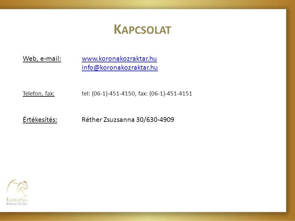 K APCSOLAT Web, e-mail:www.koronakozraktar.hu info@koronakozraktar.huwww.koronakozraktar.hu info@koronakozraktar.hu Telefon, fax:tel: (06-1)-451-4150,