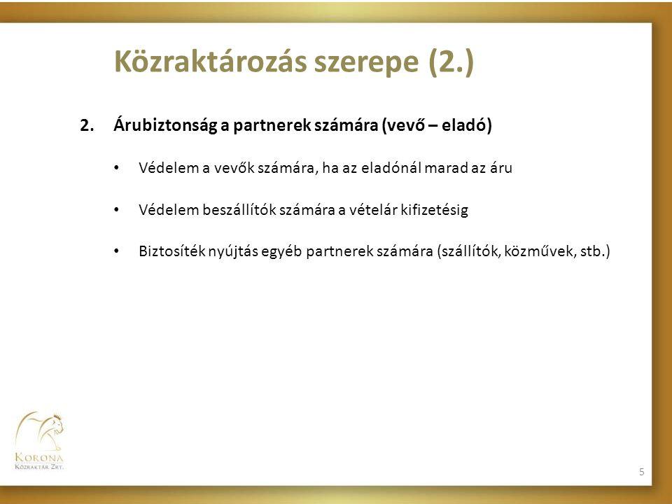 2.Árubiztonság a partnerek számára (vevő – eladó) • Védelem a vevők számára, ha az eladónál marad az áru • Védelem beszállítók számára a vételár kifiz