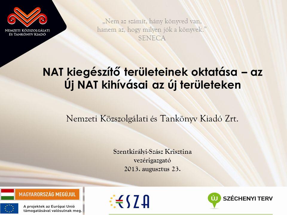 NAT kiegészítő területeinek oktatása – az Új NAT kihívásai az új területeken Nemzeti Közszolgálati és Tankönyv Kiadó Zrt.