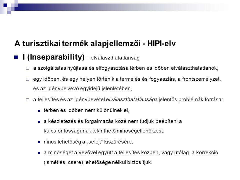 """A turisztikai termék alapjellemzői - HIPI-elv  I (Inseparability) – elválaszthatatlanság  a szolgáltatás nyújtása és elfogyasztása térben és időben elválaszthatatlanok,  egy időben, és egy helyen történik a termelés és fogyasztás, a frontszemélyzet, és az igénybe vevő egyidejű jelenlétében,  a teljesítés és az igénybevétel elválaszthatatlansága jelentős problémák forrása:  térben és időben nem különülnek el,  a készletezés és forgalmazás közé nem tudjuk beépíteni a kulcsfontosságúnak tekinthető minőségellenőrzést,  nincs lehetőség a """"selejt kiszűrésére."""