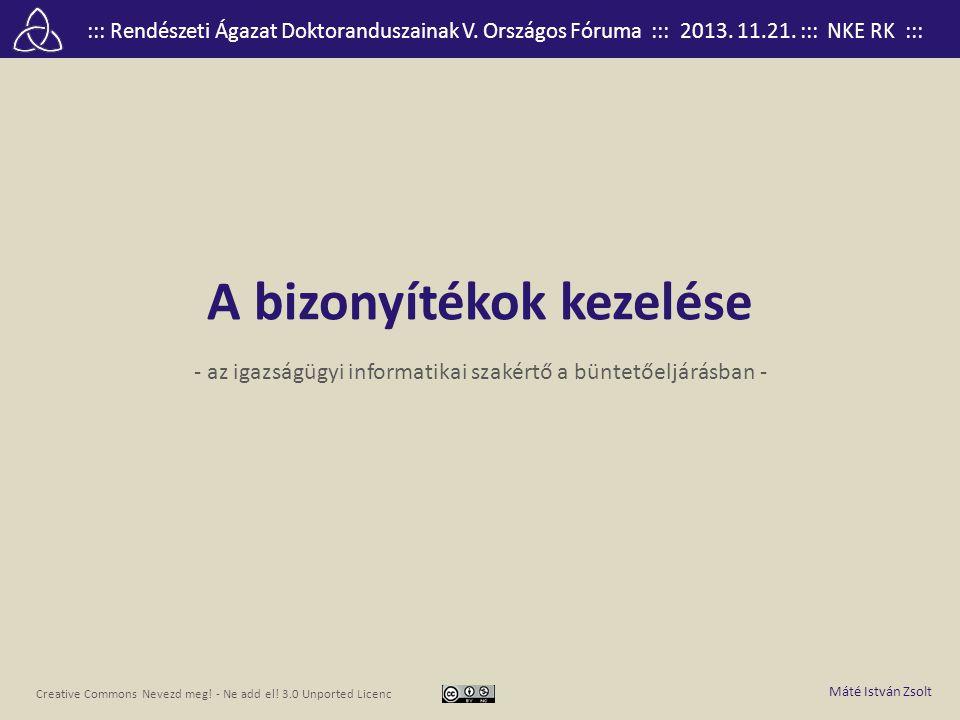 ::: Rendészeti Ágazat Doktoranduszainak V. Országos Fóruma ::: 2013. 11.21. ::: NKE RK ::: Creative Commons Nevezd meg! - Ne add el! 3.0 Unported Lice