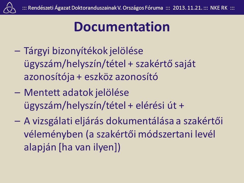 ::: Rendészeti Ágazat Doktoranduszainak V. Országos Fóruma ::: 2013. 11.21. ::: NKE RK ::: Documentation –Tárgyi bizonyítékok jelölése ügyszám/helyszí