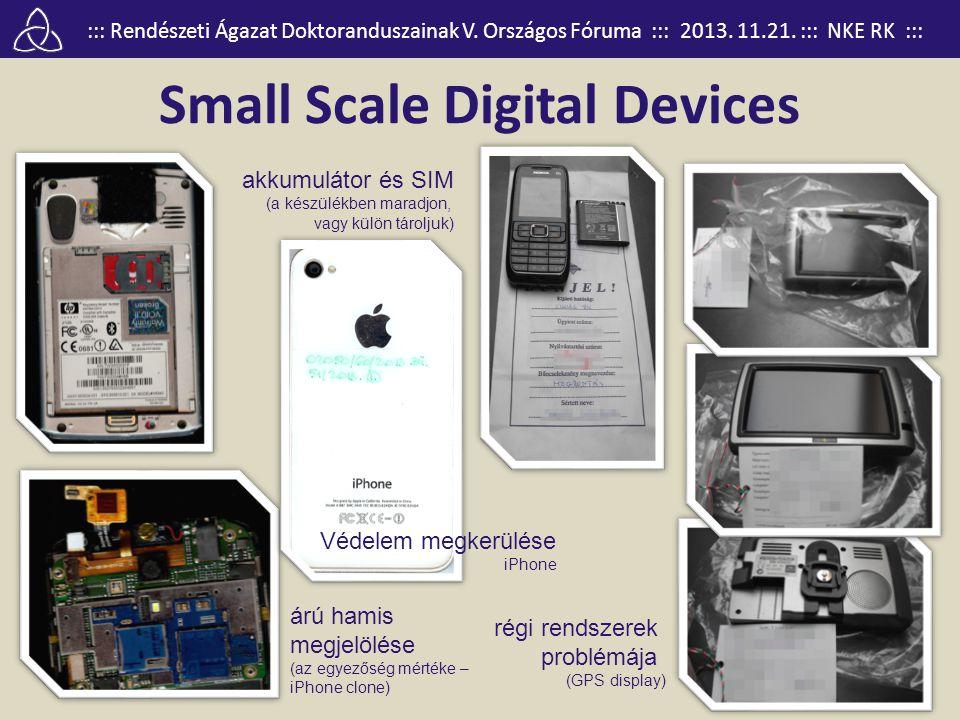 ::: Rendészeti Ágazat Doktoranduszainak V. Országos Fóruma ::: 2013. 11.21. ::: NKE RK ::: Small Scale Digital Devices régi rendszerek problémája (GPS