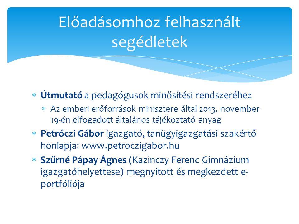  Útmutató a pedagógusok minősítési rendszeréhez  Az emberi erőforrások minisztere által 2013. november 19-én elfogadott általános tájékoztató anyag