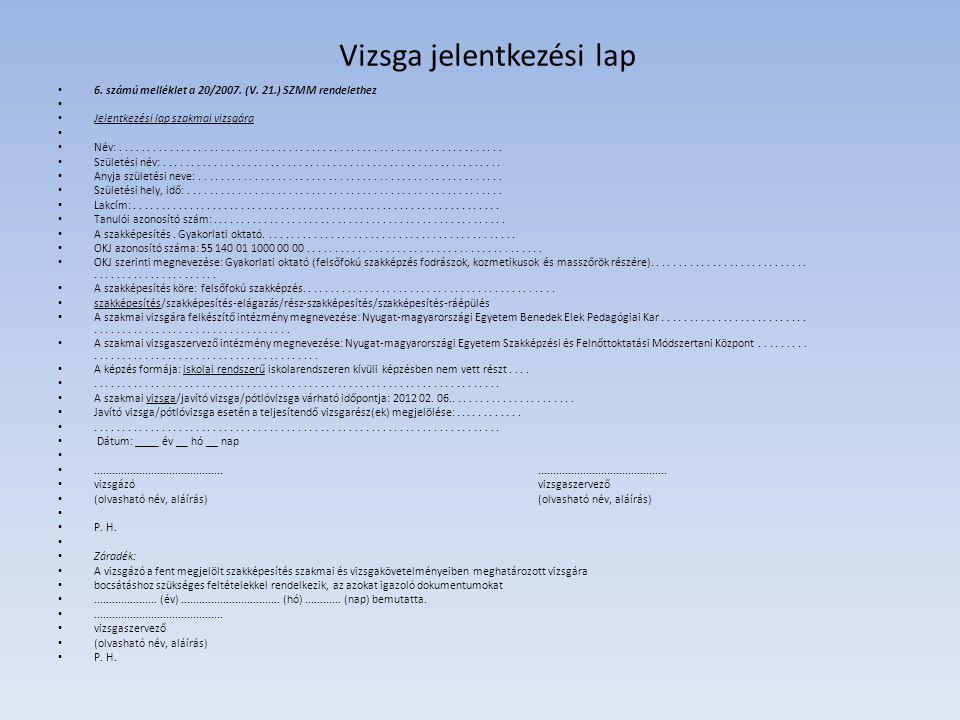 Vizsga jelentkezési lap • 6.számú melléklet a 20/2007.