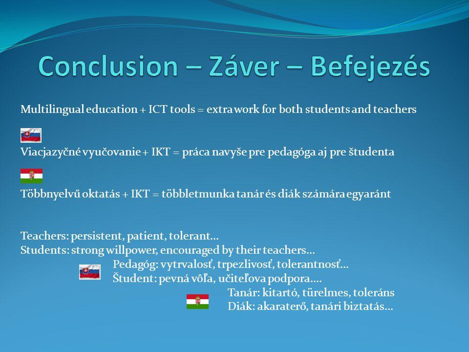 Multilingual education + ICT tools = extra work for both students and teachers Viacjazyčné vyučovanie + IKT = práca navyše pre pedagóga aj pre študent