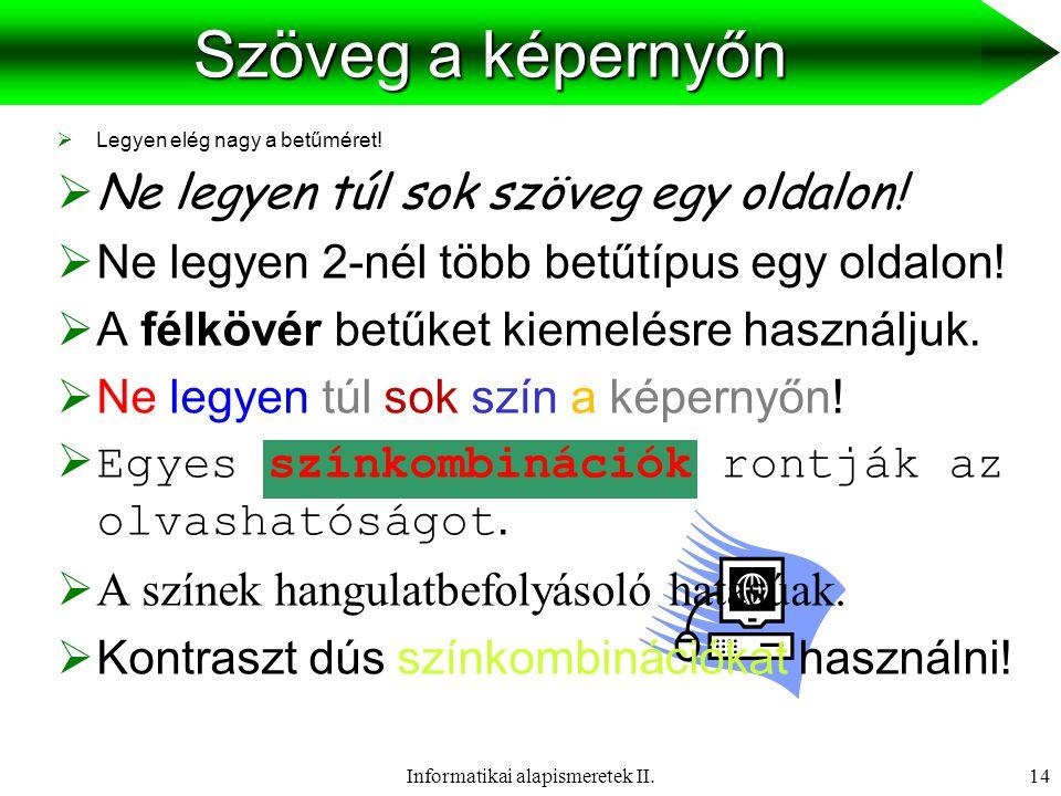 Informatikai alapismeretek II.15  Szöveg   Hang  Kép  Animáció  Videó  HipermédiaMédiumok