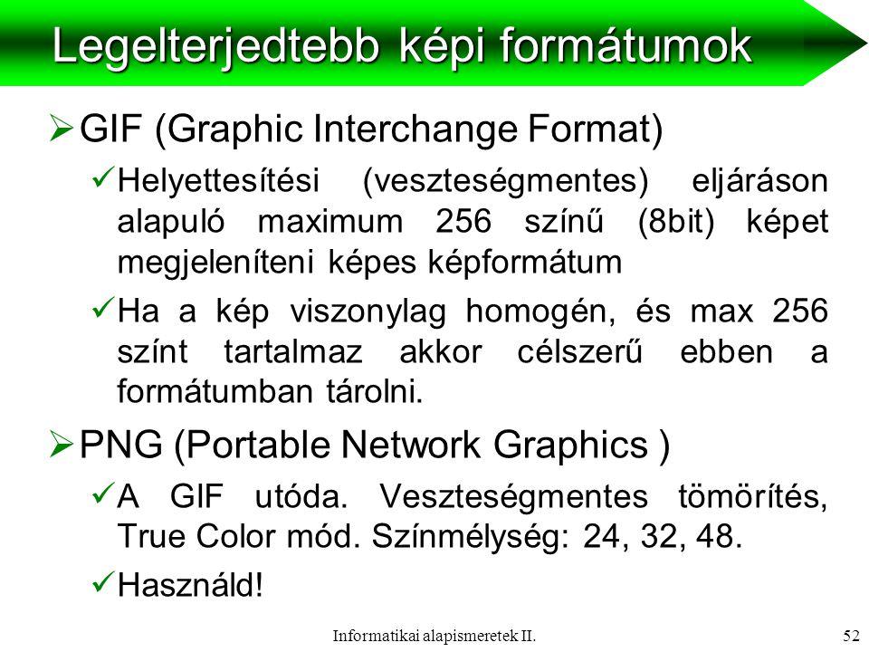 Informatikai alapismeretek II.53BMP  Színmélység: 24 bit  Méret: 83,7 kB  Tömörítés nélkül