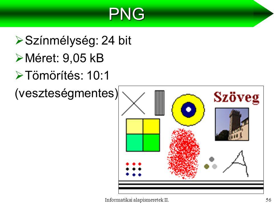Informatikai alapismeretek II.57  Szöveg   Hang   Kép   Animáció  Videó  HipermédiaMédiumok