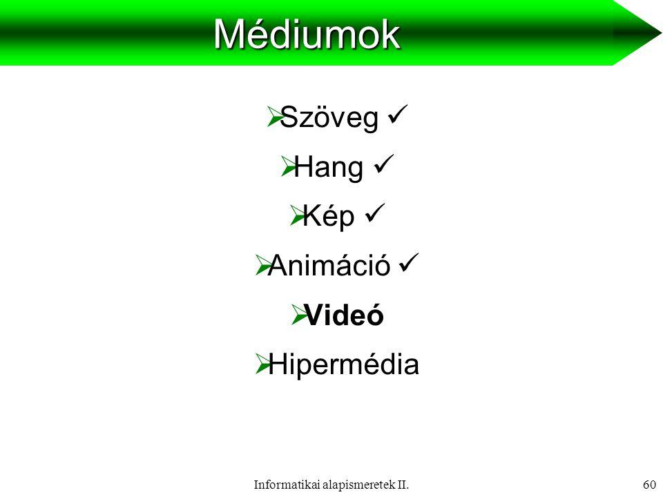 Informatikai alapismeretek II.61Videotechnika Színes TV rendszerek  NTSC  SECAM  PAL  HDTV  D2-MAC