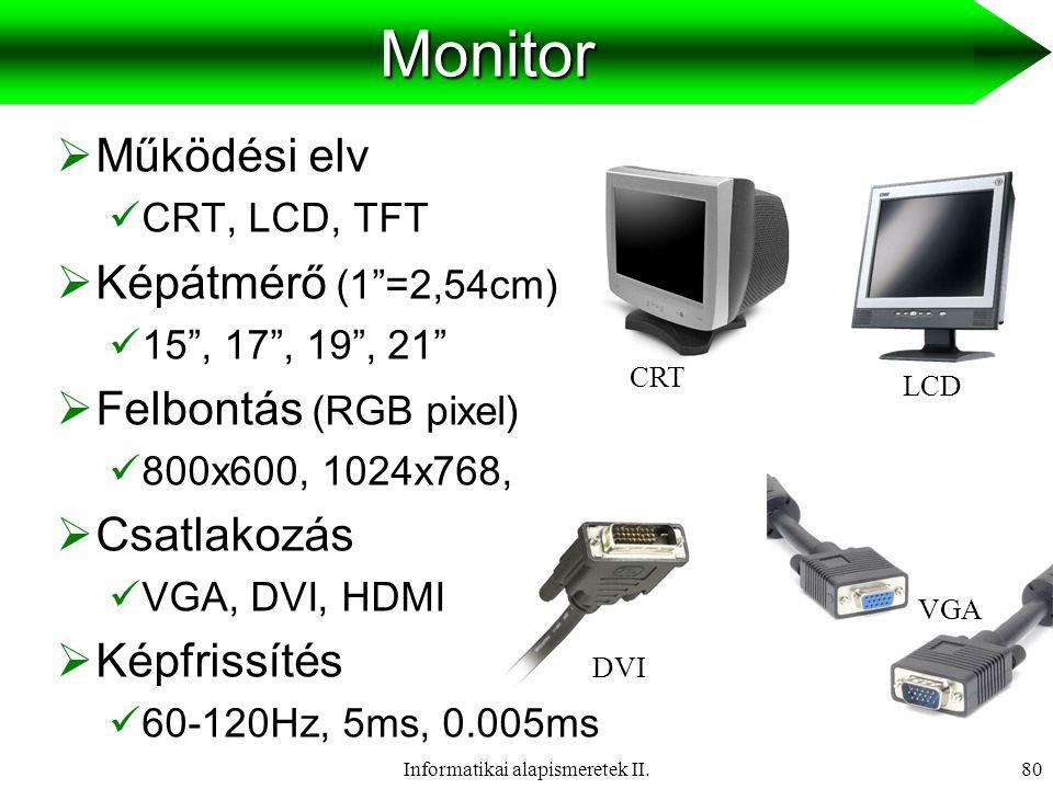 Informatikai alapismeretek II.81Nyomtató  Működési elv  Tintasugaras, lézer  Felbontás  dpi  Színkezelés  fekete, színes  Sebesség  lap/perc  Csatlakozás  USB, párhuzamos (paralel) port USB párhuzamos tintasugaras lézer
