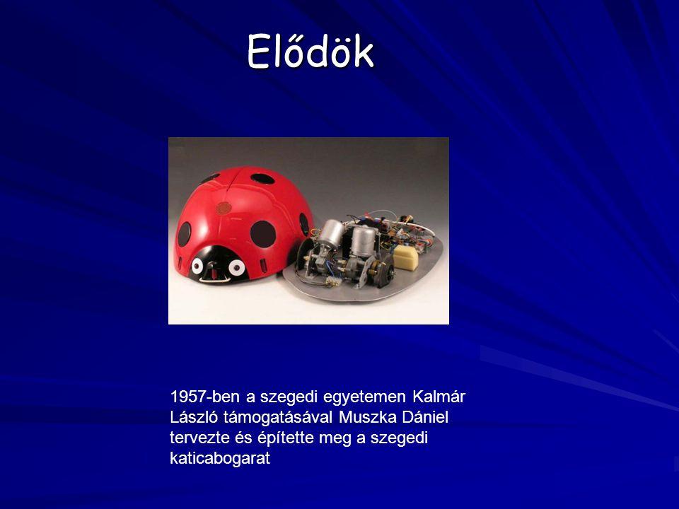 Elődök 1957-ben a szegedi egyetemen Kalmár László támogatásával Muszka Dániel tervezte és építette meg a szegedi katicabogarat