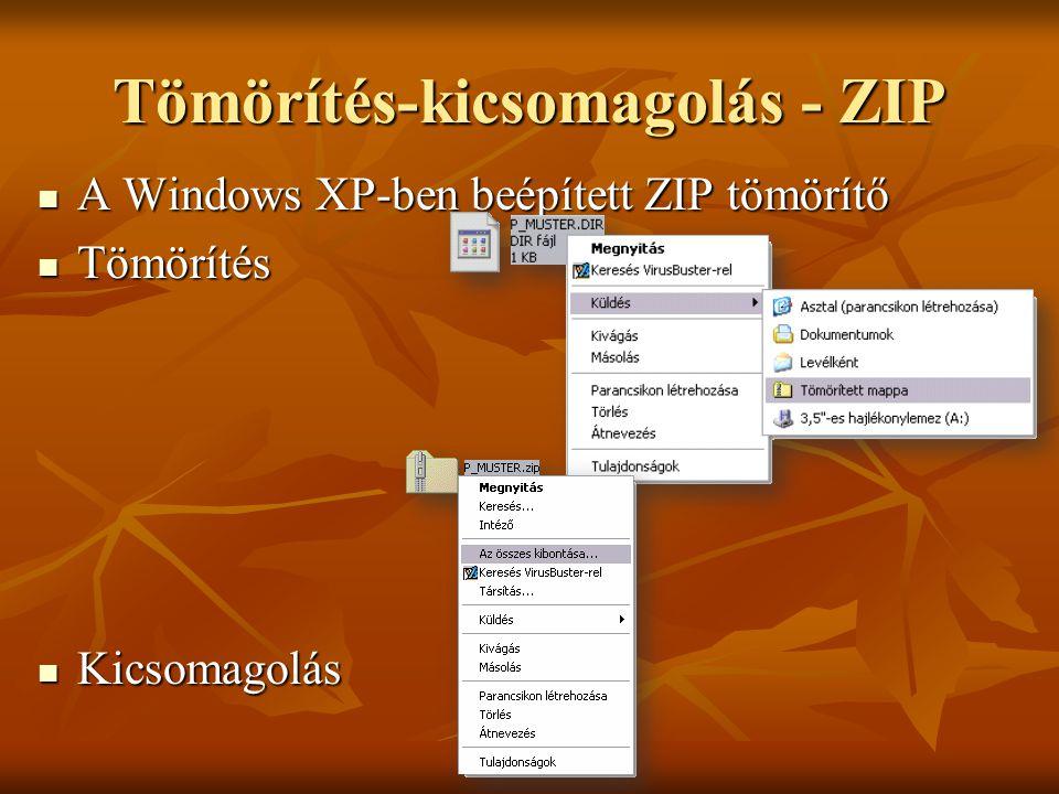 Tömörítés-kicsomagolás - ZIP  A Windows XP-ben beépített ZIP tömörítő  Tömörítés  Kicsomagolás