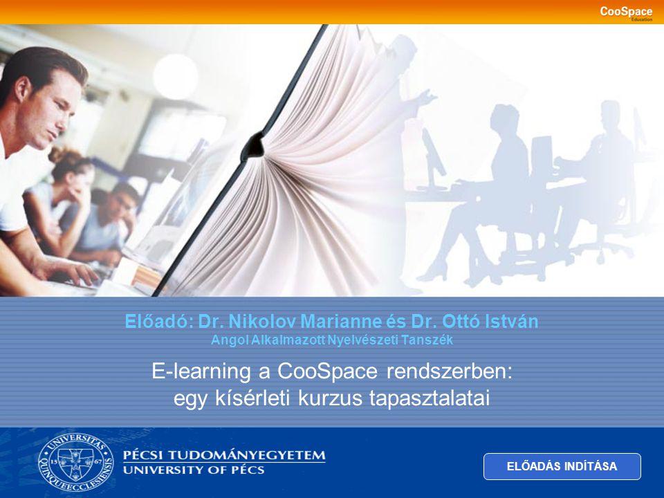 KÉRDÉS Megvalósítható-e egy komplett e-learning kurzus a CooSpace rendszerben? KÖVETKEZŐ DIA