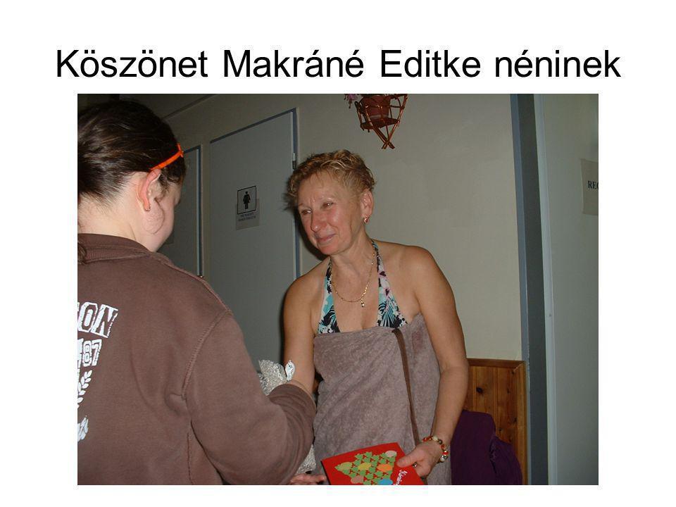 Köszönet Makráné Editke néninek