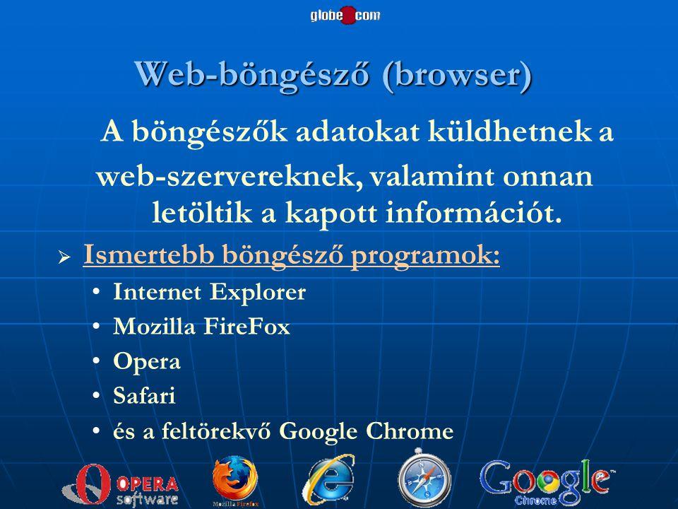 Web-böngésző (browser) A böngészők adatokat küldhetnek a web-szervereknek, valamint onnan letöltik a kapott információt.   Ismertebb böngésző progra