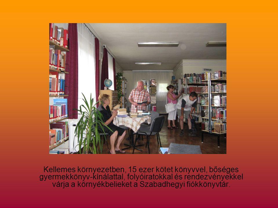 Kellemes környezetben, 15 ezer kötet könyvvel, bőséges gyermekkönyv-kínálattal, folyóiratokkal és rendezvényekkel várja a környékbelieket a Szabadhegyi fiókkönyvtár.