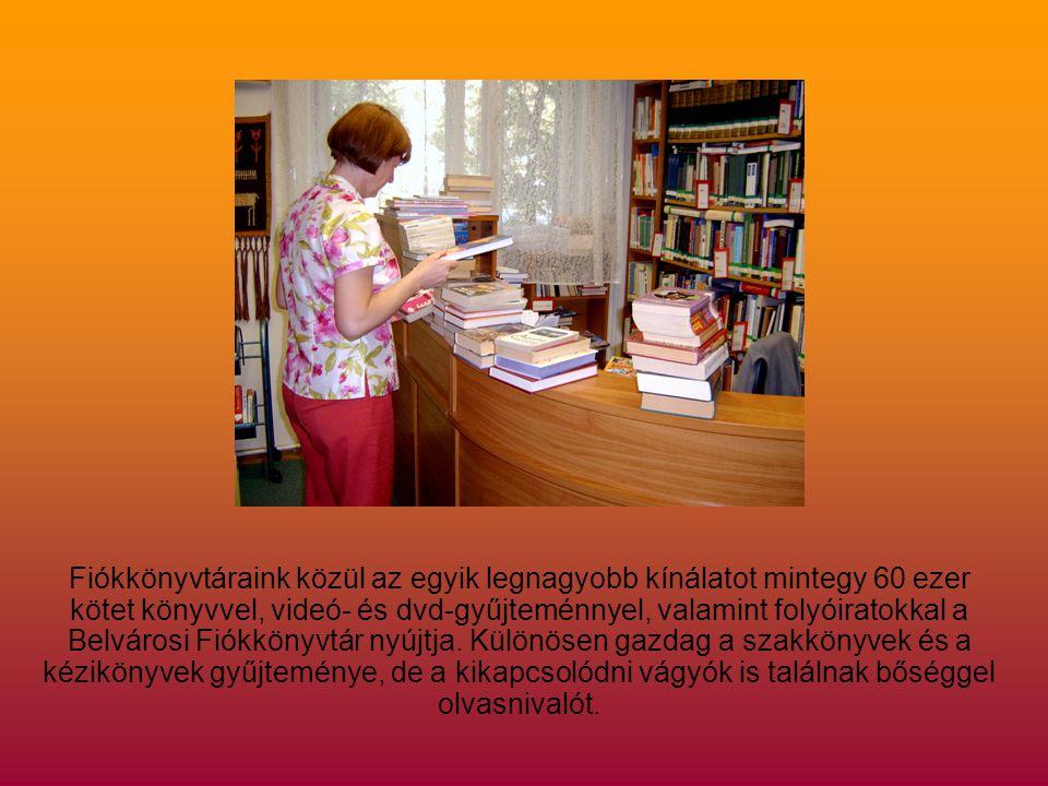 Fiókkönyvtáraink közül az egyik legnagyobb kínálatot mintegy 60 ezer kötet könyvvel, videó- és dvd-gyűjteménnyel, valamint folyóiratokkal a Belvárosi Fiókkönyvtár nyújtja.