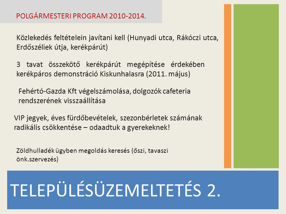 TELEPÜLÉSÜZEMELTETÉS 2. POLGÁRMESTERI PROGRAM 2010-2014. Közlekedés feltételein javítani kell (Hunyadi utca, Rákóczi utca, Erdőszéliek útja, kerékpárú
