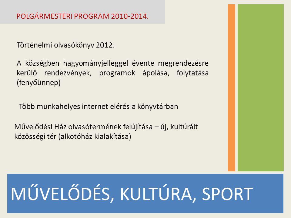 MŰVELŐDÉS, KULTÚRA, SPORT POLGÁRMESTERI PROGRAM 2010-2014. Történelmi olvasókönyv 2012. A községben hagyományjelleggel évente megrendezésre kerülő ren