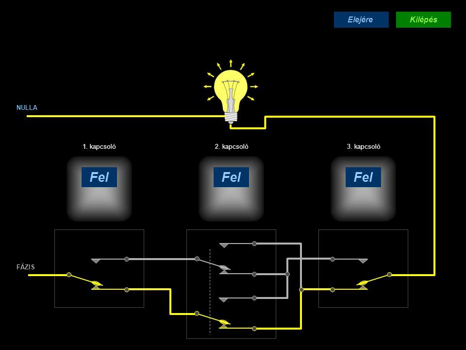 2 kapcsolóval A sárga vonal mutatja, merre záródott az áramkör.