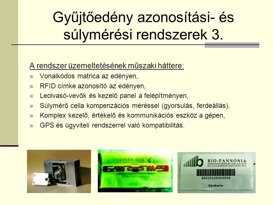 Gyűjtőedény azonosítási- és súlymérési rendszerek 3. A rendszer üzemeltetésének műszaki háttere:  Vonalkódos matrica az edényen,  RFID címke azonosí