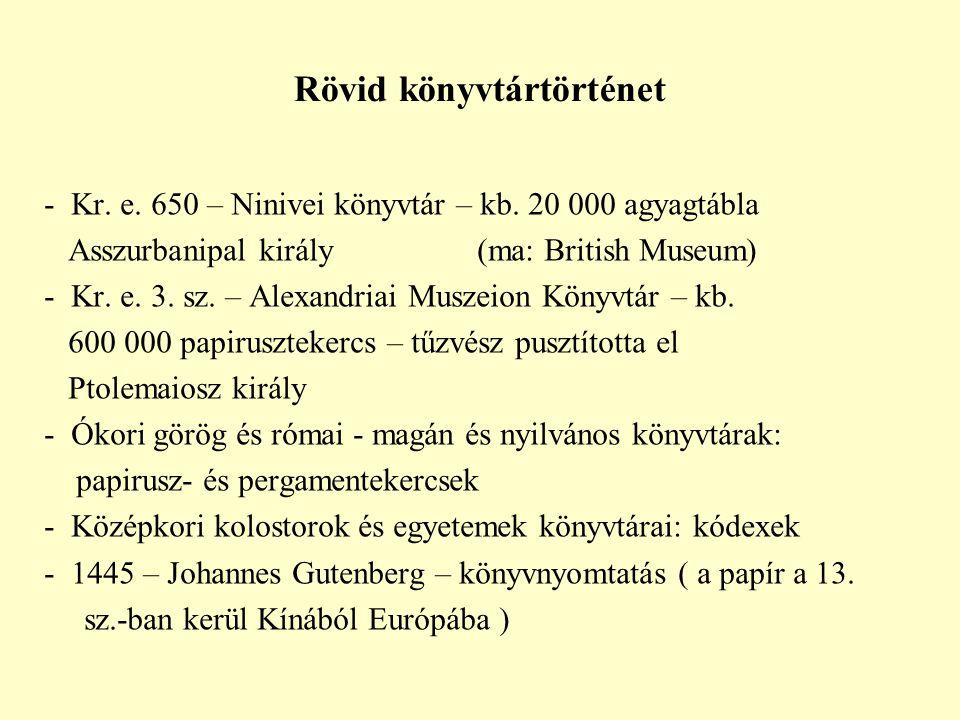 Rövid könyvtártörténet - Kr.e. 650 – Ninivei könyvtár – kb.