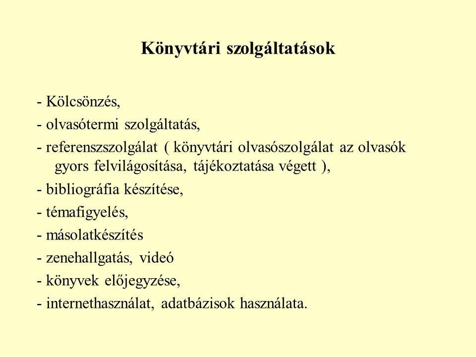A könyvtár funkcionális terei (részei) - Szabadpolcos rendszer – szépirodalmi művek, ismeretközlő irodalom.