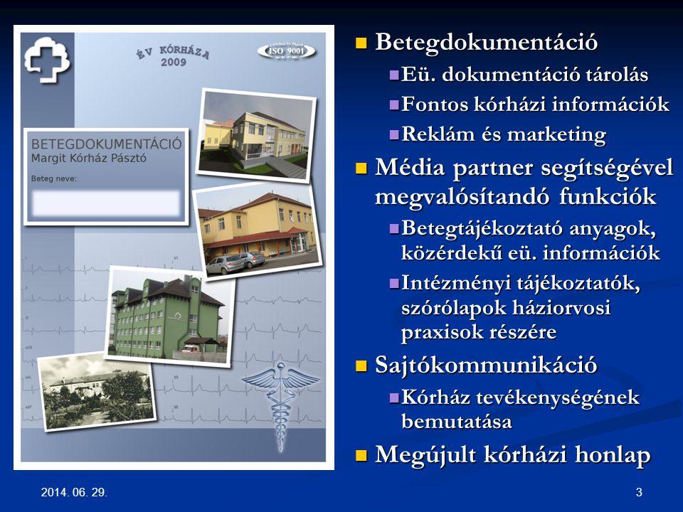 2014. 06. 29. 3  Betegdokumentáció  Eü. dokumentáció tárolás  Fontos kórházi információk  Reklám és marketing  Média partner segítségével megvaló