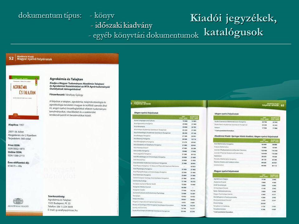 12 Kiadói jegyzékek, katalógusok dokumentum típus: - könyv - időszaki kiadvány - időszaki kiadvány - egyéb könyvtári dokumentumok - egyéb könyvtári dokumentumok