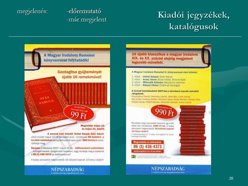 20 megjelenés:-előremutató -már megjelent Kiadói jegyzékek, katalógusok