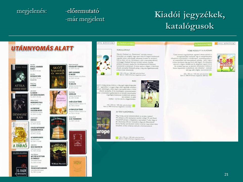 21 megjelenés:-előremutató -már megjelent Kiadói jegyzékek, katalógusok