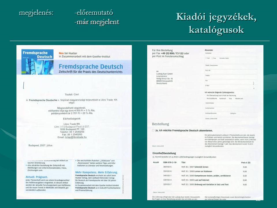 22 megjelenés:-előremutató -már megjelent Kiadói jegyzékek, katalógusok