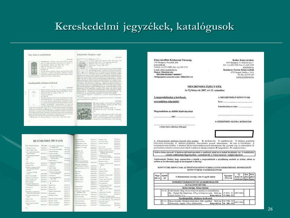 26 Kereskedelmi jegyzékek, katalógusok