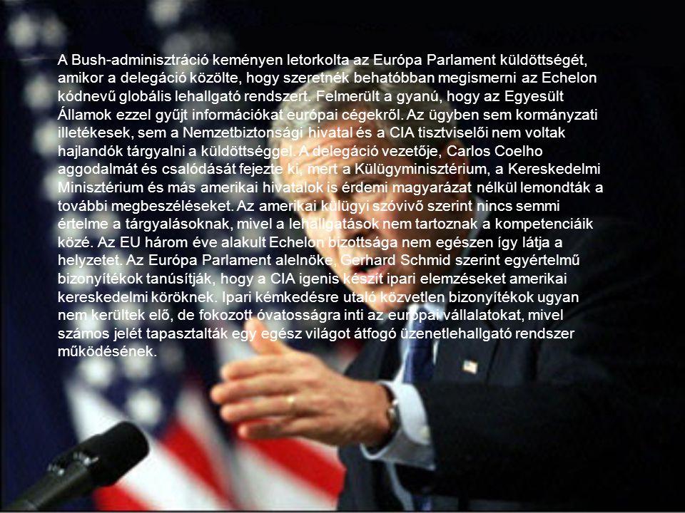 A Bush-adminisztráció keményen letorkolta az Európa Parlament küldöttségét, amikor a delegáció közölte, hogy szeretnék behatóbban megismerni az Echelo