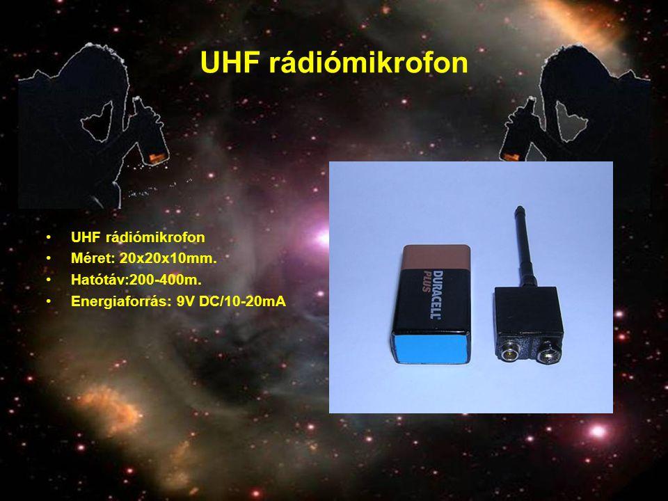 UHF rádiómikrofon •UHF rádiómikrofon •Méret: 20x20x10mm. •Hatótáv:200-400m. •Energiaforrás: 9V DC/10-20mA