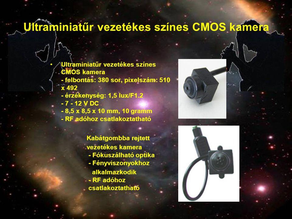 Ultraminiatűr vezetékes színes CMOS kamera •Ultraminiatűr vezetékes színes CMOS kamera - felbontás: 380 sor, pixelszám: 510 x 492 - érzékenység: 1,5 l