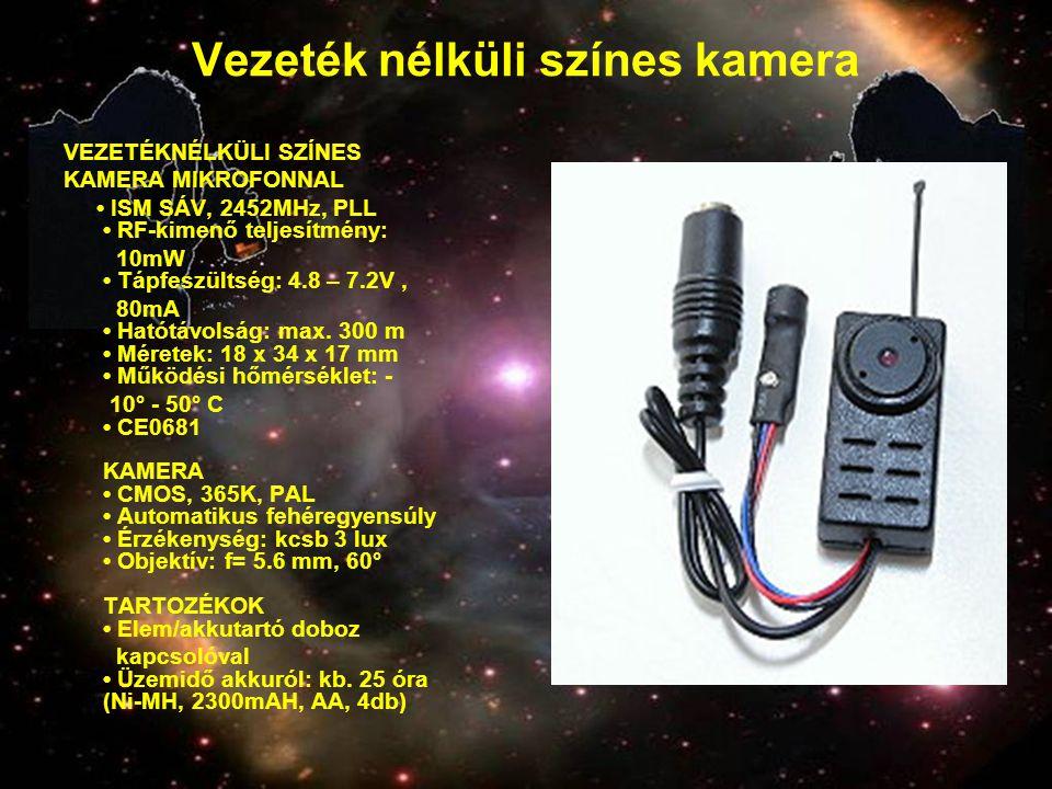 Vezeték nélküli színes kamera VEZETÉKNÉLKÜLI SZÍNES KAMERA MIKROFONNAL • ISM SÁV, 2452MHz, PLL • RF-kimenő teljesítmény: 10mW • Tápfeszültség: 4.8 – 7